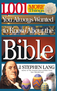 1,001 MORE Things You Always Wanted to Know About the Bible - eBook  -     By: J. Stephen Lang