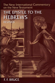 The Epistle to the Hebrews, Revised: New International Commentary on the New Testament [NICNT]  -              By: F.F. Bruce