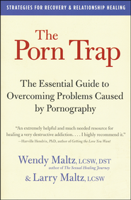 The Porn Trap  -              By: Wendy Maltz, Larry Maltz