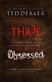 Dekker 2 in 1: Three and Obsessed: Three and Obsessed - eBook  -     By: Ted Dekker