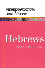 Hebrews: Interpretation Bible Studies  -     By: Dale B. Martin