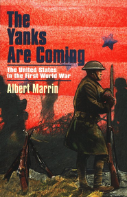 The Yanks Are Coming                 -              By: Albert Marrin