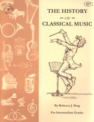 A Literature Approach to the History of Classical Music  -     By: Rebecca Berg