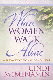When Women Walk Alone-A 31-Day Devotional Companion - PDF Download (personal use only)  [Download] -              By: Cindi McMenamin