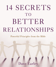 14 Secrets to Better Relationships: Powerful Principles from the Bible - eBook  -     By: Dave Earley