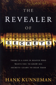 The Revealer Of Secrets: There is a God in heaven who wants you to know His secrets - learn to hear them - eBook  -     By: Hank Kunneman