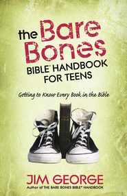 Bare Bones Bible Handbook for Teens, The: Getting to Know Every Book in the Bible - PDF Download (personal use only)  [Download] -              By: Jim George