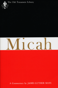 Micah: Old Testament Library [OTL]   -     By: James Luther Mays