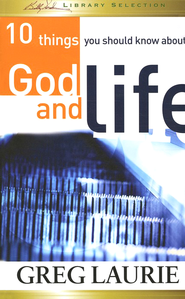 10 Things You Should Know About God and Life - eBook  -     By: Greg Laurie