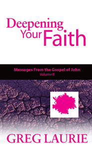 Deepening Your Faith: Messages from the Gospel of John, Volume Two - eBook  -     By: Greg Laurie