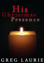 His Christmas Presence - eBook  -     By: Greg Laurie
