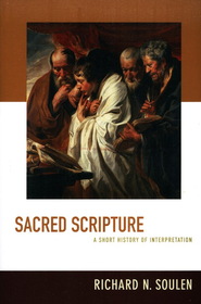 Sacred Scripture: A Short History of Interpretation  -     By: Richard Soulen