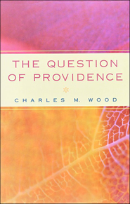 The Question of Providence  -     By: Charles M. Wood