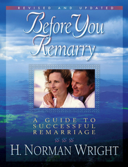 Before You Remarry: A Guide to Successful Remarriage - eBook  -     By: H. Norman Wright