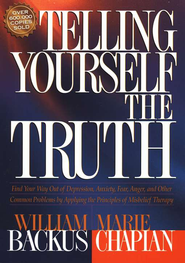 Telling Yourself the Truth  -              By: William Backus, Marie Chapian