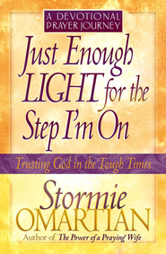 Just Enough Light for the Step I'm On-A Devotional Prayer Journey - eBook  -     By: Stormie Omartian