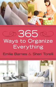 365 Ways to Organize Everything - eBook  -     By: Emilie Barnes, Sheri Torelli