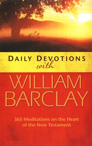 Daily Devotions with William Barclay  -              By: William Barclay