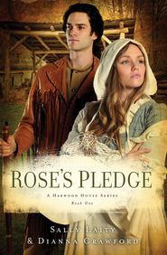 Rose's Pledge - eBook  -     By: Dianna Crawford, Sally Laity