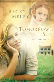Tomorrow's Sun - eBook  -     By: Becky Melby