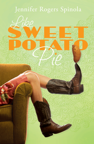 Like Sweet Potato Pie - eBook  -     By: Jennifer Spinola