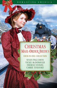 Christmas Mail-Order Brides: Four Mail-Order Brides Travel the Transcontinental Railroad in Search of Love - eBook  -     By: Susan Davis, Vickie McDonough, Therese Stenzel, Carrie Turansky
