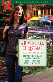 A Riverwalk Christmas: Four Couples Find Love in Romantic San Antonio - eBook  -     By: Kathleen Y'Barbo, Elizabeth Goddard, Martha Rogers, Lynnette Sowell