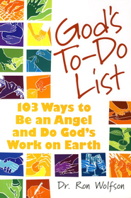 God's To-Do List: 103 Ways to Be an Angel and Do God's Work on Earth  -     By: Dr. Ron Wolfson