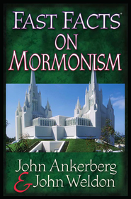 Fast Facts on Mormonism - PDF Download (personal use only)  [Download] -              By: John Ankerberg, John Weldon