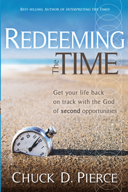 Redeeming The Time: Get your life back on track with the God of second opportunities - eBook  -     By: Chuck D. Pierce