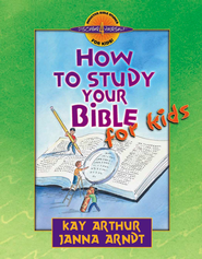 How to Study Your Bible for Kids - PDF Download (personal use only)  [Download] -              By: Kay Arthur