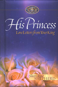 His Princess: Love Letters from Your King  -              By: Sheri Rose Shepherd