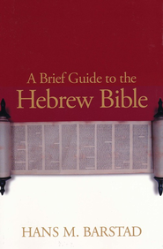 A Brief Guide to the Hebrew Bible  -     By: Hans M. Barstad