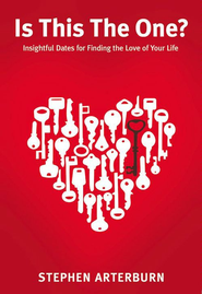 Is This The One?: Insightful Dates for Finding the Love of Your Life - eBook  -     By: Steve Arterburn