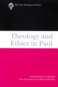 Theology and Ethics in Paul: New Testament Library [NTL]  -              By: Victor Furnish