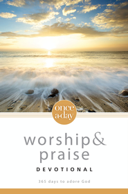 Once-A-Day Worship and Praise Devotional: 365 Days to Adore God - eBook  -     By: Zondervan Bibles