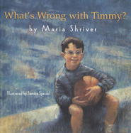 What's Wrong with Timmy?   -     By: Maria Shriver