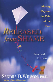 Released From Shame: Moving Beyond the Pain of the Past  -     By: Sandra D. Wilson