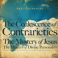 The Coalescence of Contrarieties  -     By: Ravi Zacharias