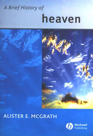 A Brief History of Heaven   -     By: Alister E. McGrath