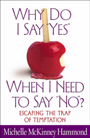 Why Do I Say Yes When I Need to Say No?: Escaping the Trap of Temptation - PDF Download (personal use only)  [Download] -              By: Michelle McKinney Hammond