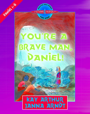You're a Brave Man, Daniel!: Daniel 1-6 - PDF Download (personal use only)  [Download] -              By: Kay Arthur, Janna Arndt