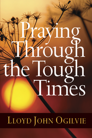 Praying Through the Tough Times - PDF Download (personal use only)  [Download] -              By: Lloyd John Ogilvie