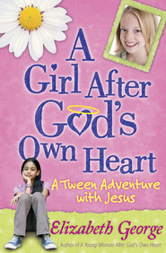 Girl After God's Own Heart, A: A Tween Adventure with Jesus - PDF Download (personal use only)  [Download] -              By: Elizabeth George