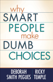 Why Smart People Make Dumb Choices - PDF Download (personal use only)  [Download] -              By: Deborah Pegues Smith, Ricky Temple