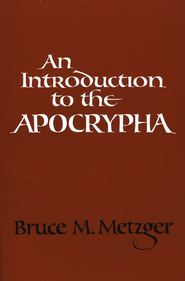An Introduction to the Apocrypha   -     By: Bruce M. Metzger