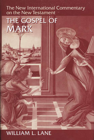 The Gospel of Mark: New International Commentary on the New Testament [NICNT]  -     By: William L. Lane