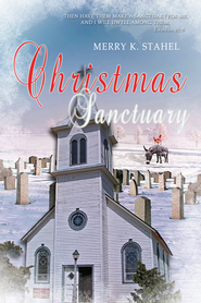 Christmas Sanctuary (Novella) - eBook  -     By: Merry K. Stahel