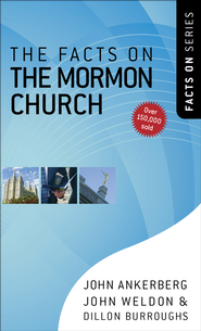 Facts on the Mormon Church, The - PDF Download (personal use only)  [Download] -              By: John Ankerberg, John Weldon, Dillon Burroughs