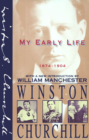 My Early Life, 1874-1904: 1874-1904   -     By: Winston Churchill, William Manchester